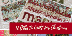 12 Christmas Gifts To Quilt