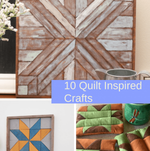 10 Quilt Inspired Crafts