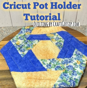 Cricut Quilted Pot Holder Tutorial