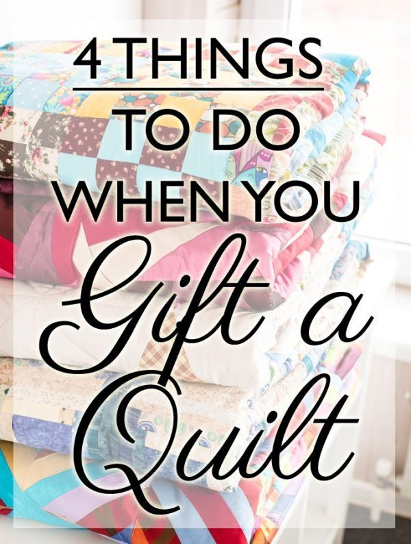 Things To Do BEFORE You Gift A Quilt