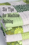 6 Tips For Machine Quilting