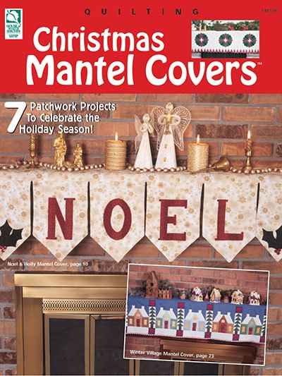 Quilt Patterns – Christmas Mantel Covers