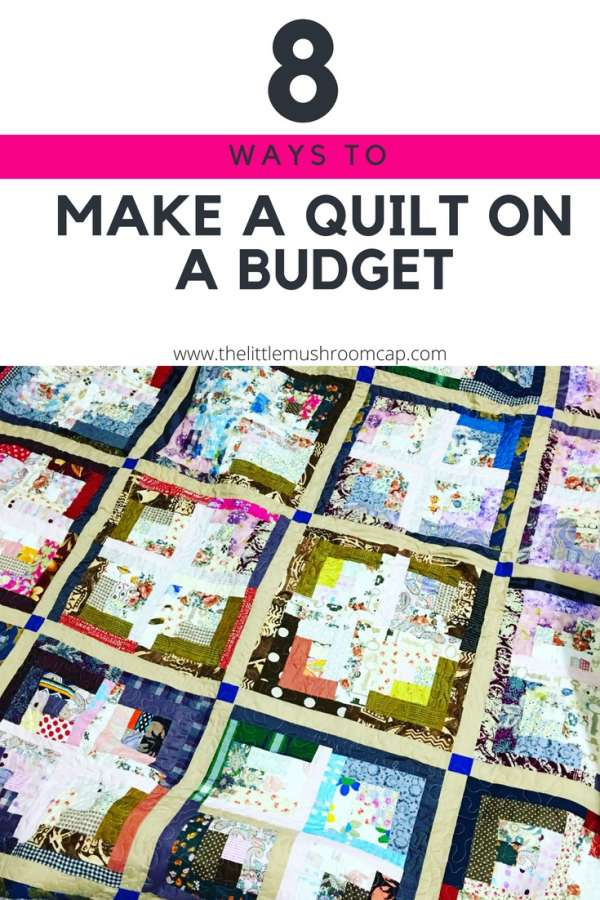 Eight Ways to Quilt on a Budget