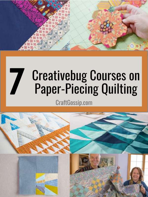 7 Creativebug Courses for Learning Paper Piecing in Quilting